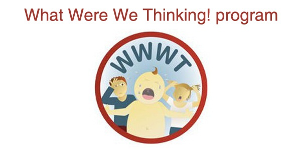What Were We Thinking Program